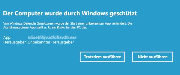 Der Computer wurde durch Windows geschützt weitere Informationen Trotzdem ausführen