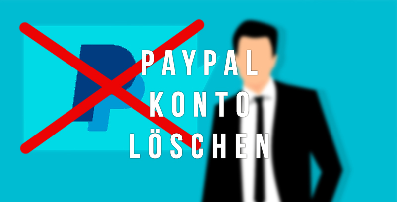 Paypal Konto Löschen Geht Nicht